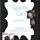 A book a week:  Splat the Cat by Rob Scotton  Read the book daily for a week and complete an activity a day - oh so simple!  All activities were cr...