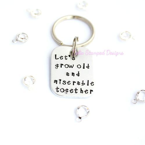 'Let's go old and miserable together' curved rectangle keyring Hand stamped jewellery, gift, sterling silver, aluminium, Delix Stamped Designs www.DelixStampedDesigns.co.uk