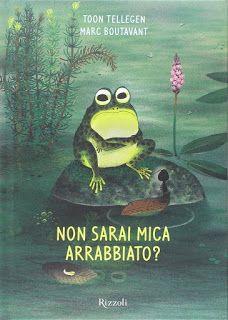 #libri #bambini Non sarai mica arrabbiato? #rizzoli