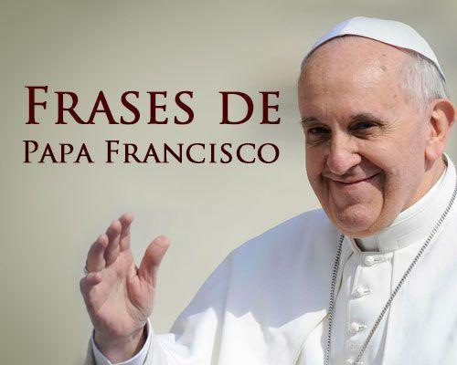 #frases papa francisco