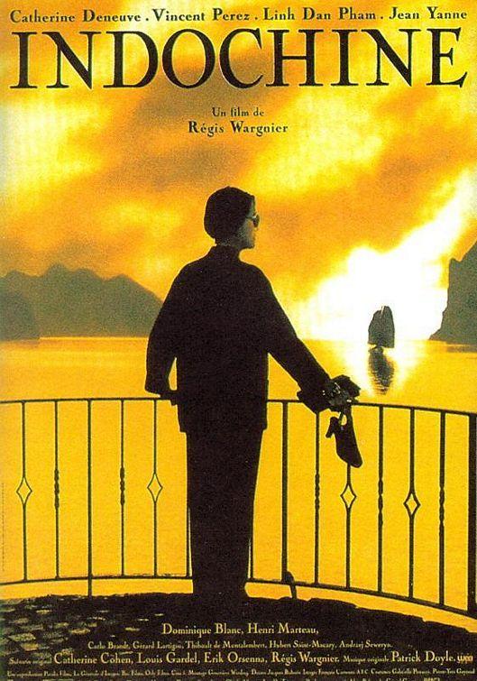 INDOCHINE. 1992. REGIS WARGNIER Pour moi, le meilleur film de C. Deneuve. Paysage, lumière, musique, histoire...