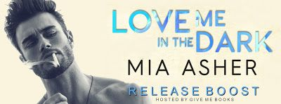 Abibliophobia Anonymous                 Book Reviews: **RELEASE BOOST**  Love Me In The Dark by Mia Ashe...