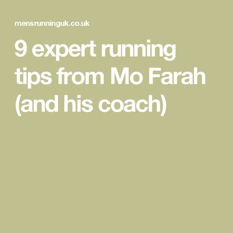 9 expert running tips from Mo Farah (and his coach)