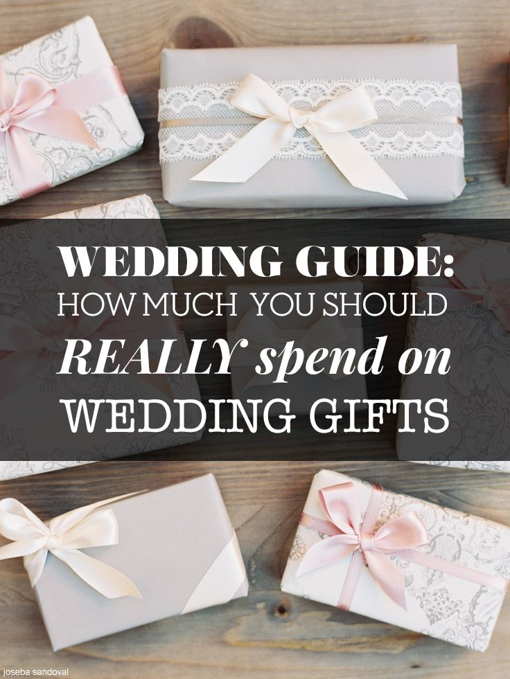 Wedding Shower Gift Etiquette How Much To Spend : ... an answer on how much to spend for wedding gifts! Pin now, read later