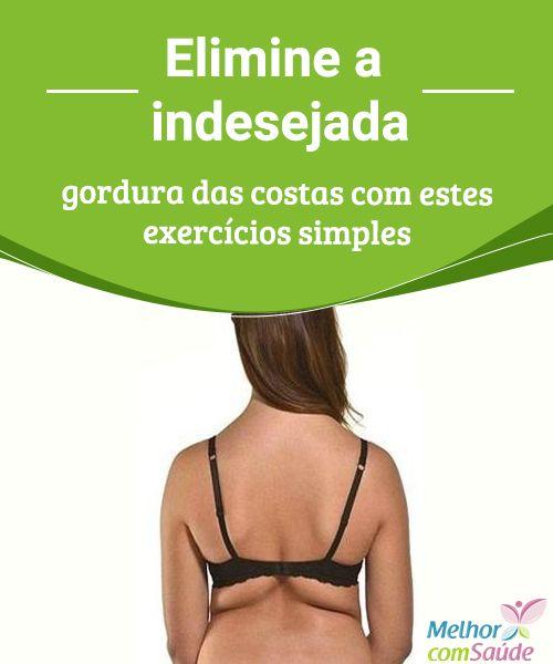 Elimine a indesejada gordura das costas com estes exercícios simples Se você estiver pronta para começar a combater a gordura das costas, não perca os nossos conselhos com excelentes exercícios para eliminá-la.