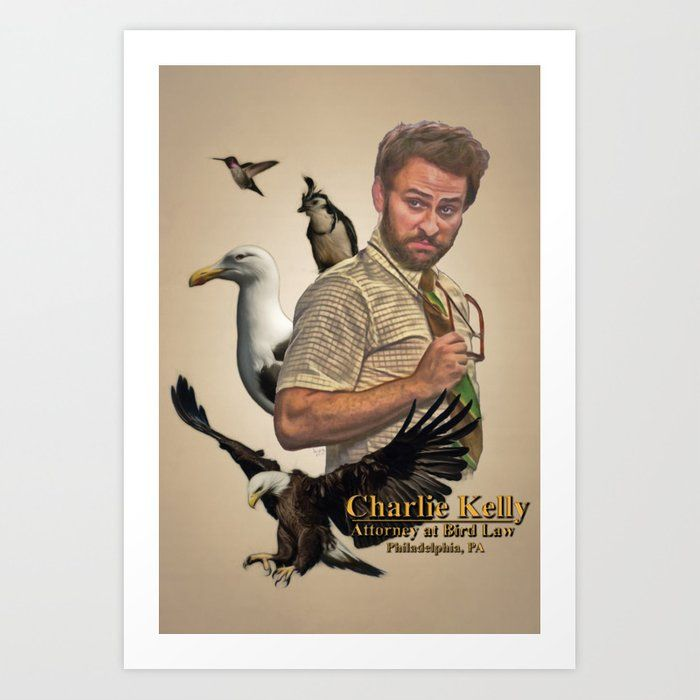 Pin By Ankit Gajra On Wall In 2020 Bird Law Charlie Kelly Philadelphia Wall Art