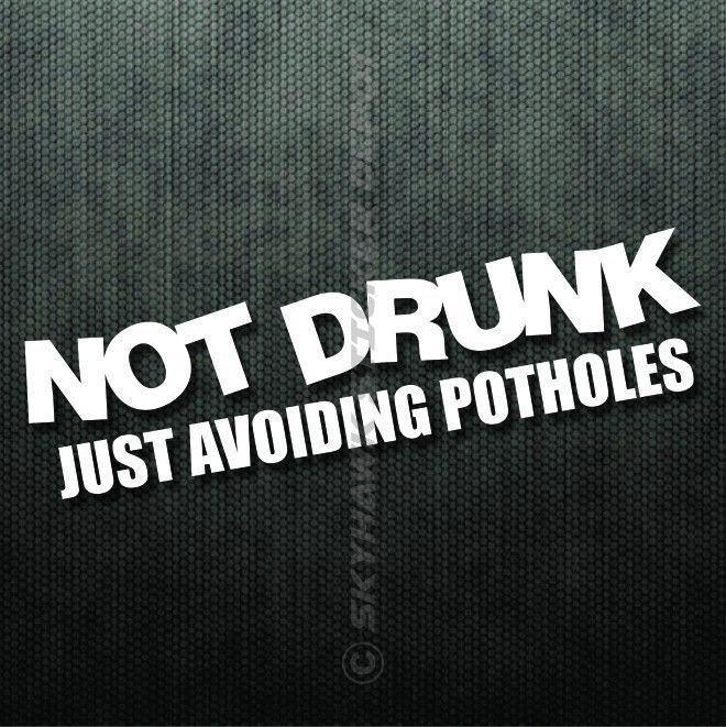 Not drun avoiding potholes funny bumper sticker vinyl decal muscle car jdm vtec ebay