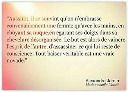 """Alexandre Jardin - """" Tout baiser véritable est une vraie noyade."""