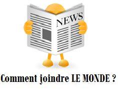"""Journal """"Le Monde"""" : Contact Téléphone, Adresse, Fax..."""