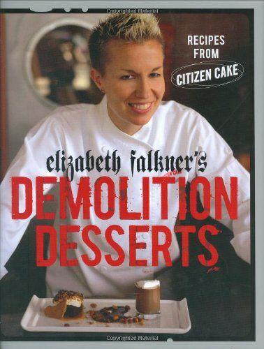 Bestseller Books Online Elizabeth Falkner's Demolition Desserts: Recipes from Citizen Cake Elizabeth Falkner $23.1  - http://www.ebooknetworking.net/books_detail-1580087817.html