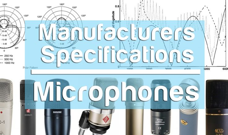 MANUFACTURERS SPECIFICATIONS – MICROPHONES  http://www.themusicespionage.co.uk/manufacturers-specifications-microphones/