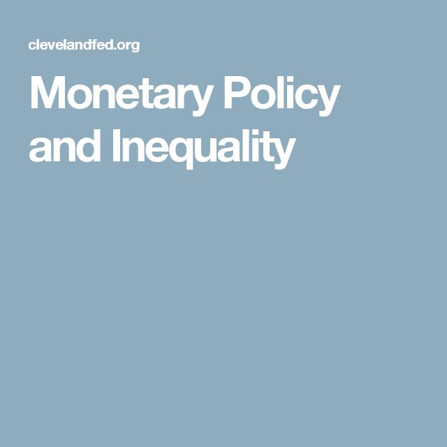 Monetary Policy and Inequality