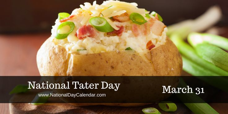 NATIONAL TATER DAY – March 31 | National Day Calendar