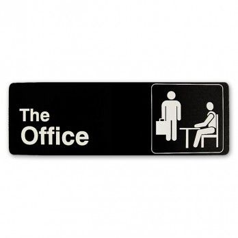 The Office Sign. From a show you should have been watching for at least the first seven seasons...and I will say the last stretch of episodes they had were fantastic.