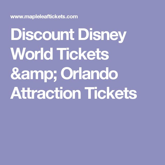 Discount Disney World Tickets & Orlando Attraction Tickets