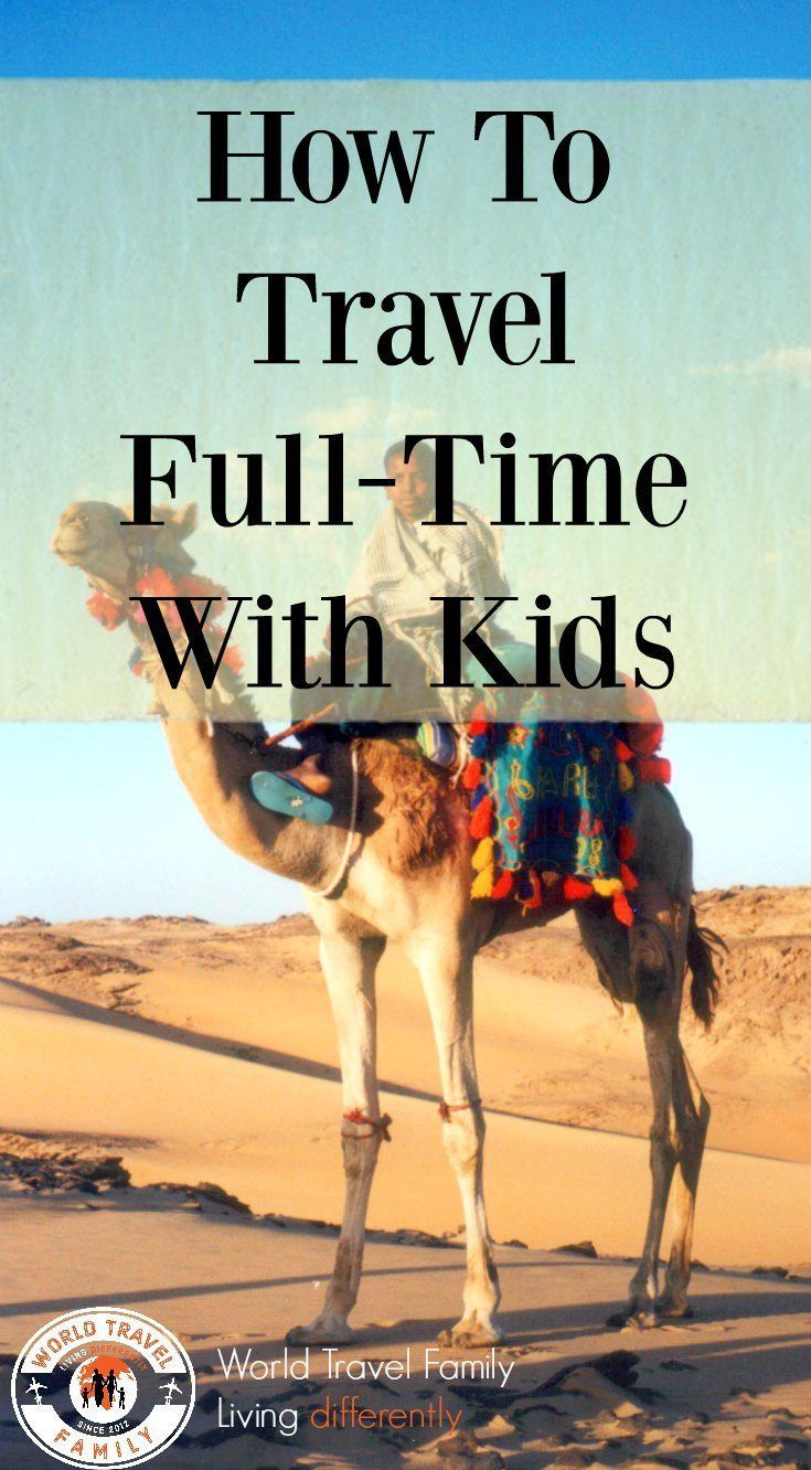 How we get to Travel Full Time With Kids