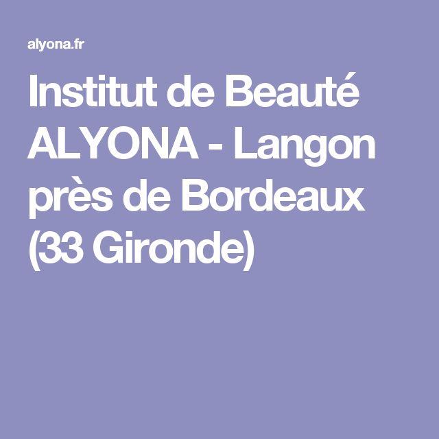 Institut de Beauté ALYONA - Langon près de Bordeaux (33 Gironde)