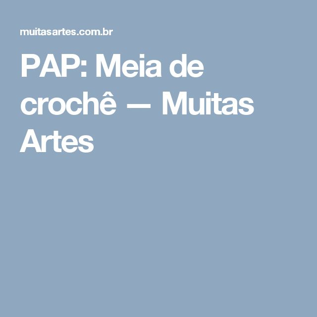 PAP: Meia de crochê — Muitas Artes