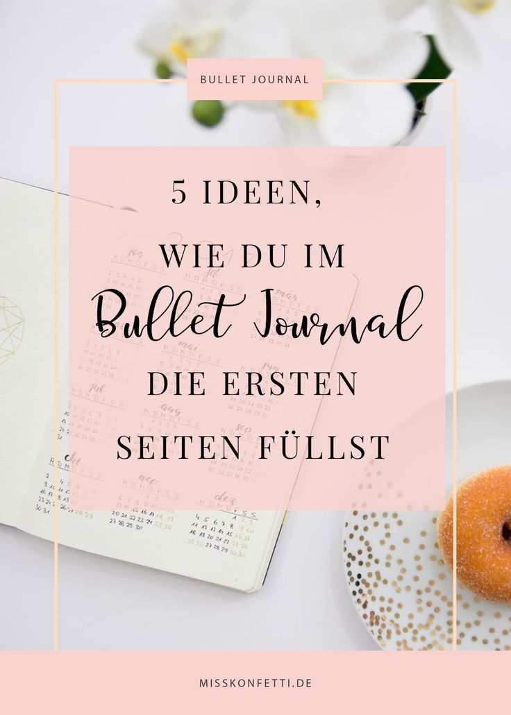 5 Bullet Journal Ideen für den Anfang - wie du die ersten Seiten füllst | Miss Konfetti