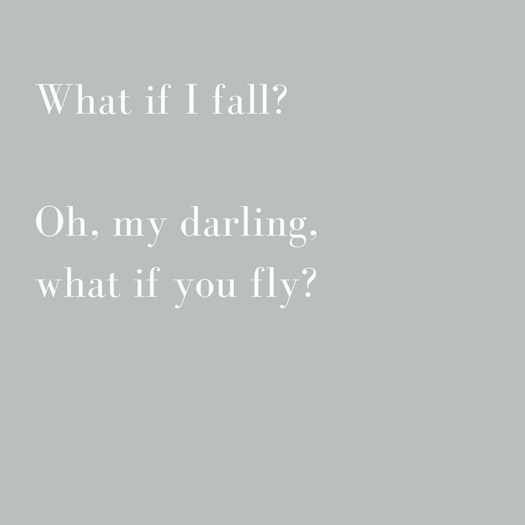 What if I fall? Words of wisdom.