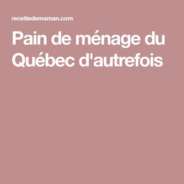 Pain de ménage du Québec d'autrefois