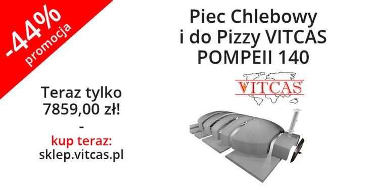 Piec Chlebowy i do Pizzy VITCAS POMPEII 140 teraz 44% tańszy. Zapraszamy do naszego sklepu: http://sklep.vitcas.pl/pl/p/Piec-Chlebowy-i-do-Pizzy-VITCAS-POMPEII-140/297