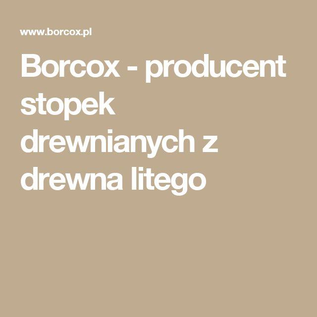 Borcox - producent stopek drewnianych z drewna litego