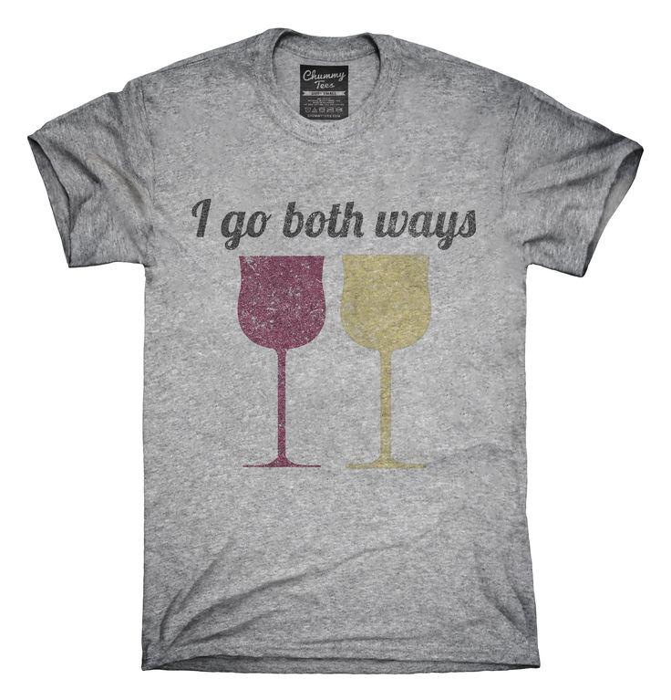 I Go Both Ways Wine Drinker Funny T-Shirts, Hoodies, Tank Tops