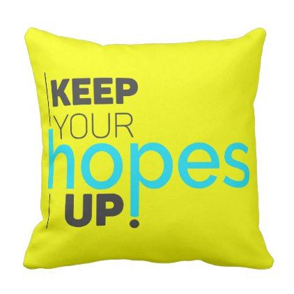 Keep Your Hopes Up Typography Throw Pillow - typography gifts unique custom diy