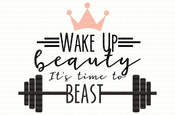Wake Up Beauty Its times to Beast svg file Female Fitness Decal Fitness svg Silhouette Cameo Scrapbooking Template Stencil Iron On Decal by PerfectlyPoshPixels on Etsy