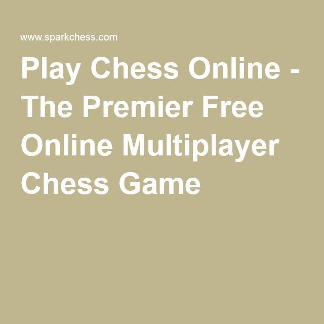 Play Chess Online - The Premier Free Online Multiplayer Chess Game