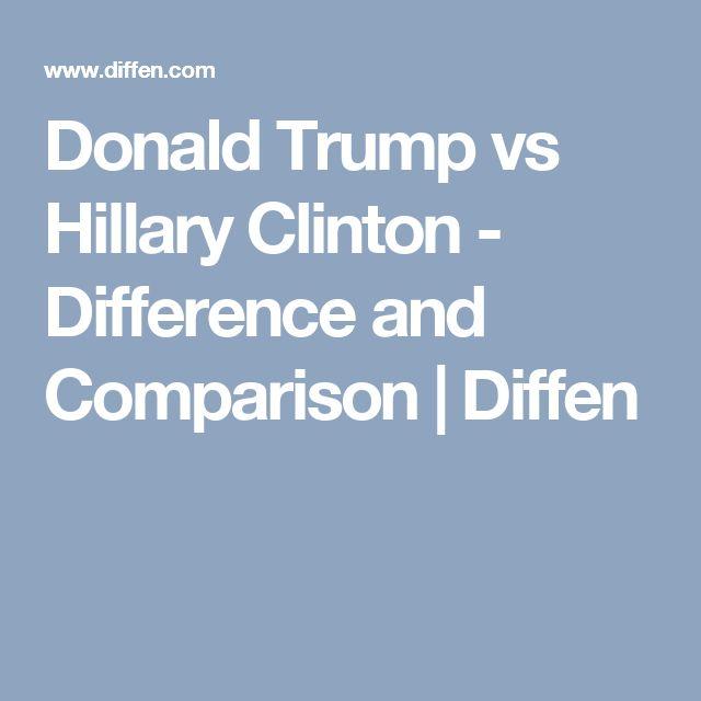 Donald Trump vs Hillary Clinton - Difference and Comparison   Diffen