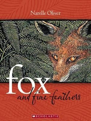 Fox and Fine Feathers - Narelle Oliver