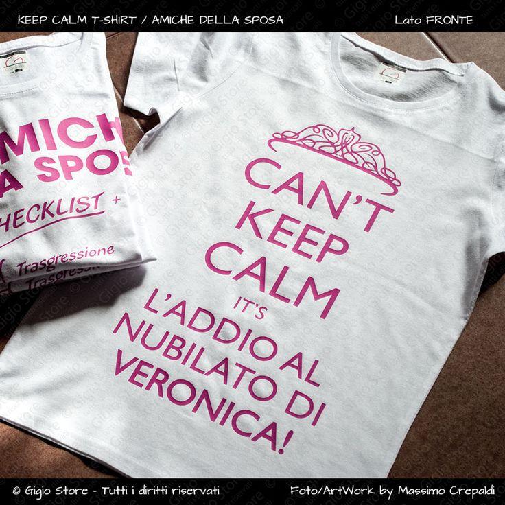Magliette Addio al Nubilato, T-Shirt Keep Calm, Crea Magliette Personalizzate per Le Amiche e La Sposa, Compra su Gigio Store