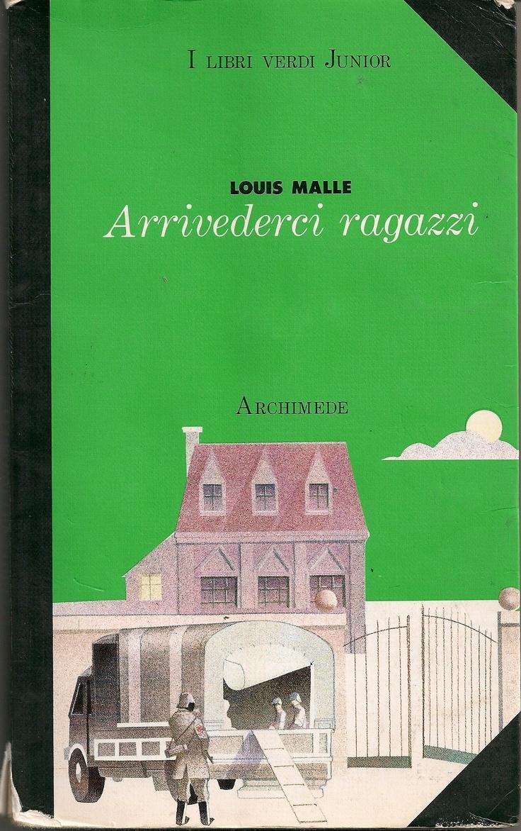 Louis Malle - Au revoir les enfants  Louis Malle - Arrivederci ragazzi