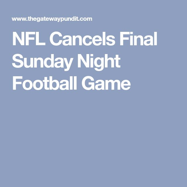 NFL Cancels Final Sunday Night Football Game