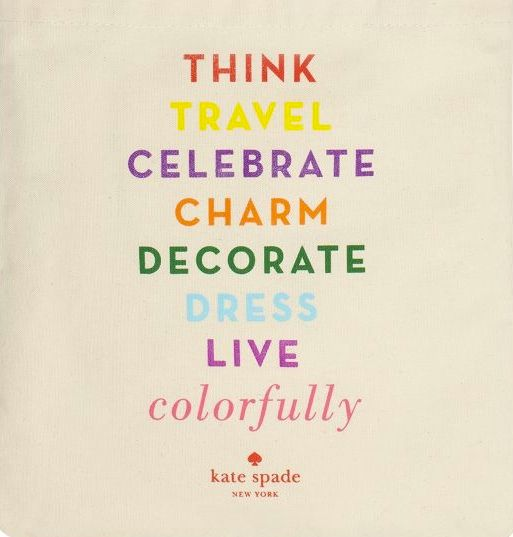 well said: Life, Inspiration, Quotes, Wisdom, Things, Live Colorfully, Kate Spade, Katespade