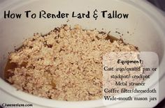 How to render lard and tallow / http://www.cheeseslave.com/how-to-render-lard-tallow/