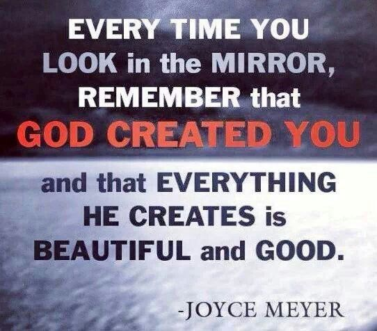 God created you! Joyce Meyer quote