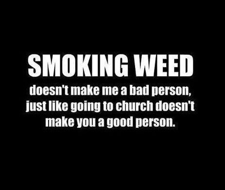 Smoking Weed Doesn't Make You Bad Person from RedEyesOnline.com #KeepSmoking #StayHigh