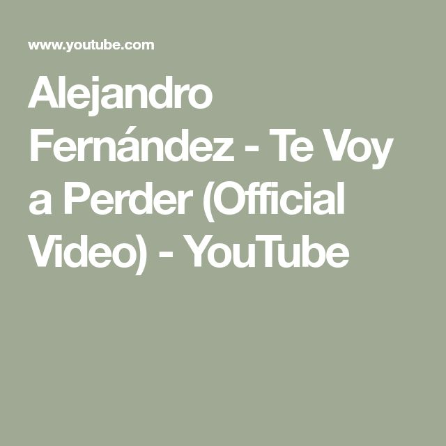 Alejandro Fernández - Te Voy a Perder (Official Video) - YouTube