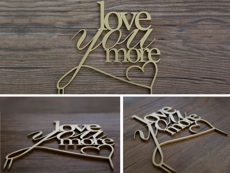 Love You More Cake Topper Created from Wood and Sprayed Gold.