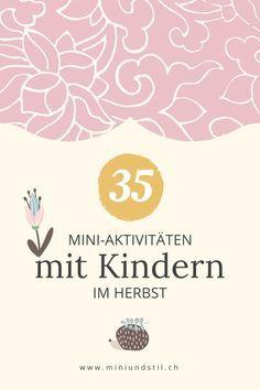 35 Mini-Aktivitäten mit Kindern im Herbst   – Ideen für die kleine Maus