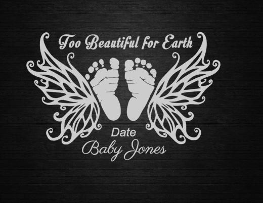 Too beautiful for earth infant in memory window decal personalize wall decal craft decal urn decal stillborn decal phone decal