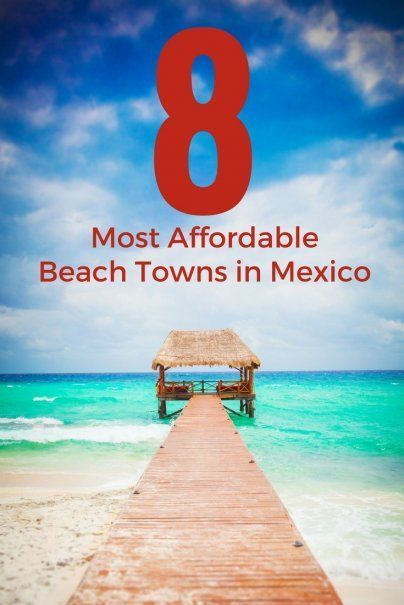 8 Most Affordable Beach Towns in Mexico | Next Vacation Inspiration | Money Saving Travel Tips | Where To Visit In Mexico | Mexico Travel Itinerary