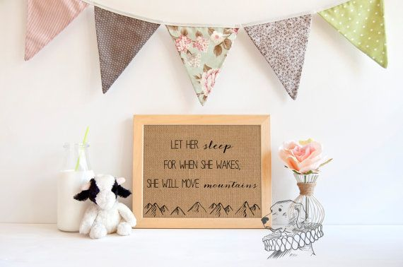 Burlap Nursery Art | Let her sleep, for when she wakes she will move mountains…
