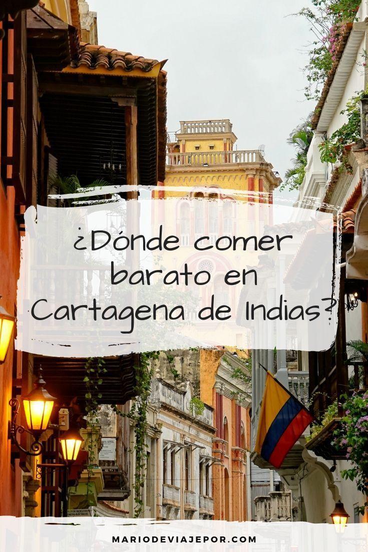 Comer En Cartagena Rico Y Barato Places To Visit Trip Travel