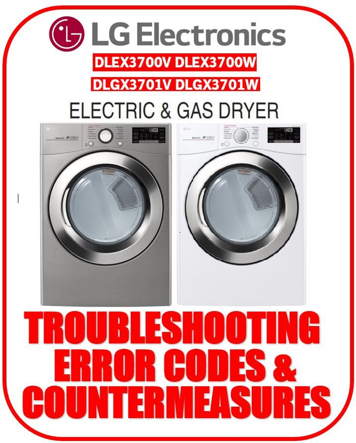 Lg Dlex3700v Dlex3700w Dlgx3701v Dlgx3701w Dryer Troubleshooting Error Codes Solutions Lg Dryer Error Code Coding