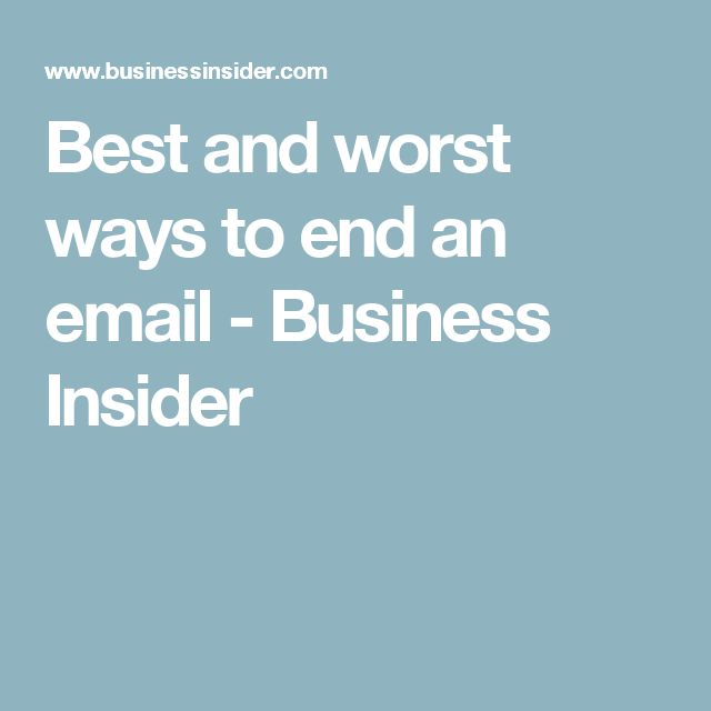 Best and worst ways to end an email - Business Insider