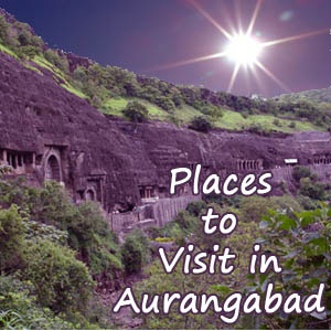 Places to Visit in Aurangabad